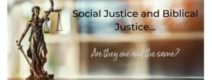 Social vs Biblical Justice